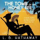 The Tomb of the Honey Bee A Cozy Historical Murder Mystery, L.B. Hathaway