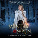 Winter Wren A Blade and Rose Short Story, Miranda Honfleur
