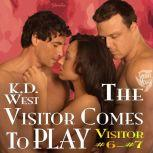 The Visitor Comes to Play Friendly Menage Tales, K.D. West