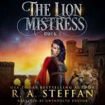 Lion Mistress, The: Book 3, R. A. Steffan