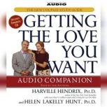Getting the Love You Want Audio Companion The New Couples' Study Guide, Harville Hendrix