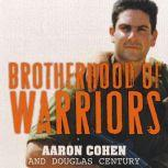 Brotherhood of Warriors Behind Enemy Lines with a Commando in One of the World's Most Elite Counterterrorism Units, Douglas Century