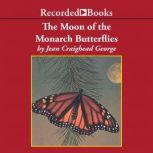 The Moon of the Monarch Butterflies, Jean Craighead George