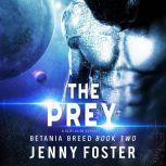 The Prey A SciFi Alien Romance, Jenny Foster