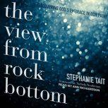 The View from Rock Bottom Discovering God's Embrace in our Pain, Stephanie Tait