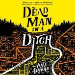 Dead Man in a Ditch, Luke Arnold