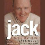 Jack Straight from the Gut, Jack Welch