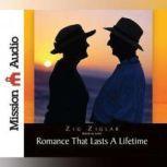 Romance That Lasts a Lifetime, Zig Ziglar