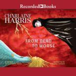 From Dead to Worse, Charlaine Harris