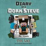 Diary of a Minecraft Dork Steve Book 5: The Lab (An Unofficial Minecraft Diary Book), MC Steve