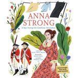 Anna Strong A Spy During the American Revolution, Sarah Glenn Marsh