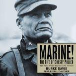 Marine! The Life of Chesty Puller, Burke Davis