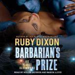 Barbarian's Prize A SciFi Alien Romance, Ruby Dixon