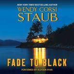 Fade to Black, Wendy Corsi Staub