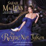 The Rogue Not Taken Scandal & Scoundrel, Book I, Sarah MacLean