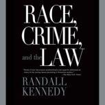 Race, Crime and the Law, Randall Kennedy