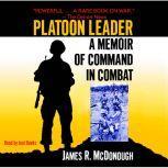 Platoon Leader A Memoir of Command in Combat, James R. McDonough