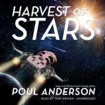 Harvest of Stars The Harvest of Stars Series, Book 1, Poul Anderson