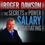 The Secrets of Power Salary Negotiating, Roger Dawson