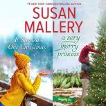 It Started One Christmas & A Very Merry Princess, Susan Mallery