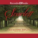 """Scarlett The Sequel to Margaret Mitchell's """"Gone With the Wind"""", Alexandra Ripley"""