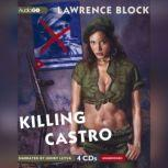 Killing Castro, Lawrence Block