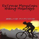 Extreme Mountain Biking Holidays, Belkis Parache