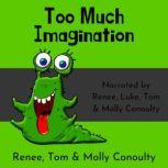 Too Much Imagination Quartet Narration, Renee Conoulty