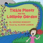 Tickle Plenty and the Lollipop Garden, George Robert Minkoff