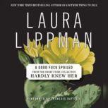 A Good Fuck Spoiled, Laura Lippman