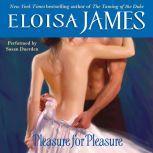 Pleasure for Pleasure, Eloisa James