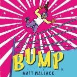 Bump, Matt Wallace