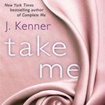 Take Me: A Stark Ever After Novella, J. Kenner