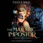 The Majestic Impostor An epic love story, Tanya Bird