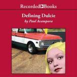 Defining Dulcie, Paul Acampora