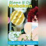 Blame It on Hoboken, Sharon Glassman