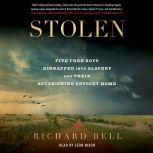 Stolen Five Free Boys Kidnapped into Slavery and Their Astonishing Odyssey Home, Richard Bell