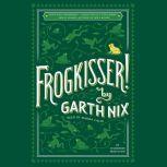 Frogkisser!, Garth Nix