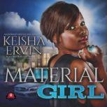 Material Girl, Keisha Ervin