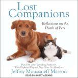 Lost Companions Reflections on the Death of Pets, Jeffrey Moussaieff Masson