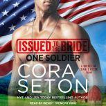 Issued to the Bride One Soldier, Cora Seton