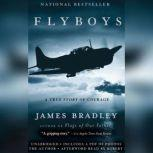 Flyboys A True Story of Courage, James Bradley