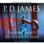 Talking about Detective Fiction, P. D. James