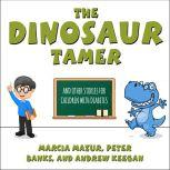 The Dinosaur Tamer And Other Stories for Children with Diabetes, Peter Banks
