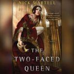 The Two-Faced Queen, Nick Martell