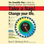 Take a Nap! Change Your Life., Sara Mednick