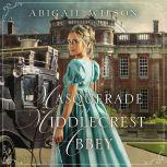 Masquerade at Middlecrest Abbey, Abigail Wilson