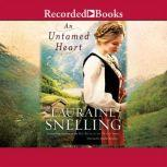 An Untamed Heart, Lauraine Snelling