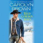 Wild Cowboy Ways, Carolyn Brown