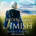 Undercover Amish, Ashley Emma